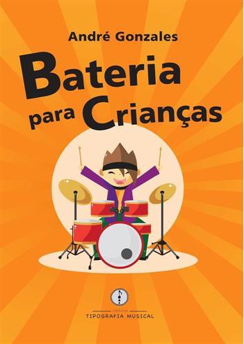 Livro Bateria para Crianças com Método de Introdução da Criança na Bateria a partir dos 3 anos